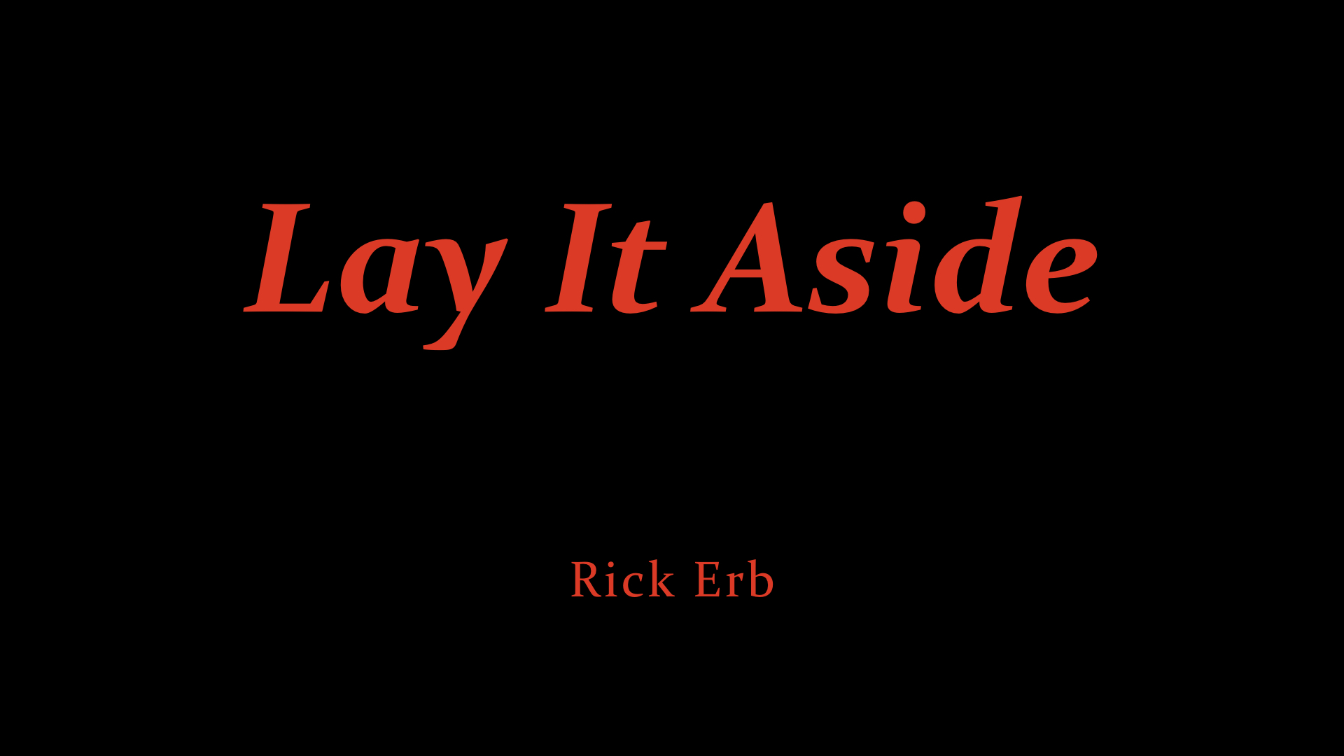 Rick Erb - Lay It Aside.jpeg