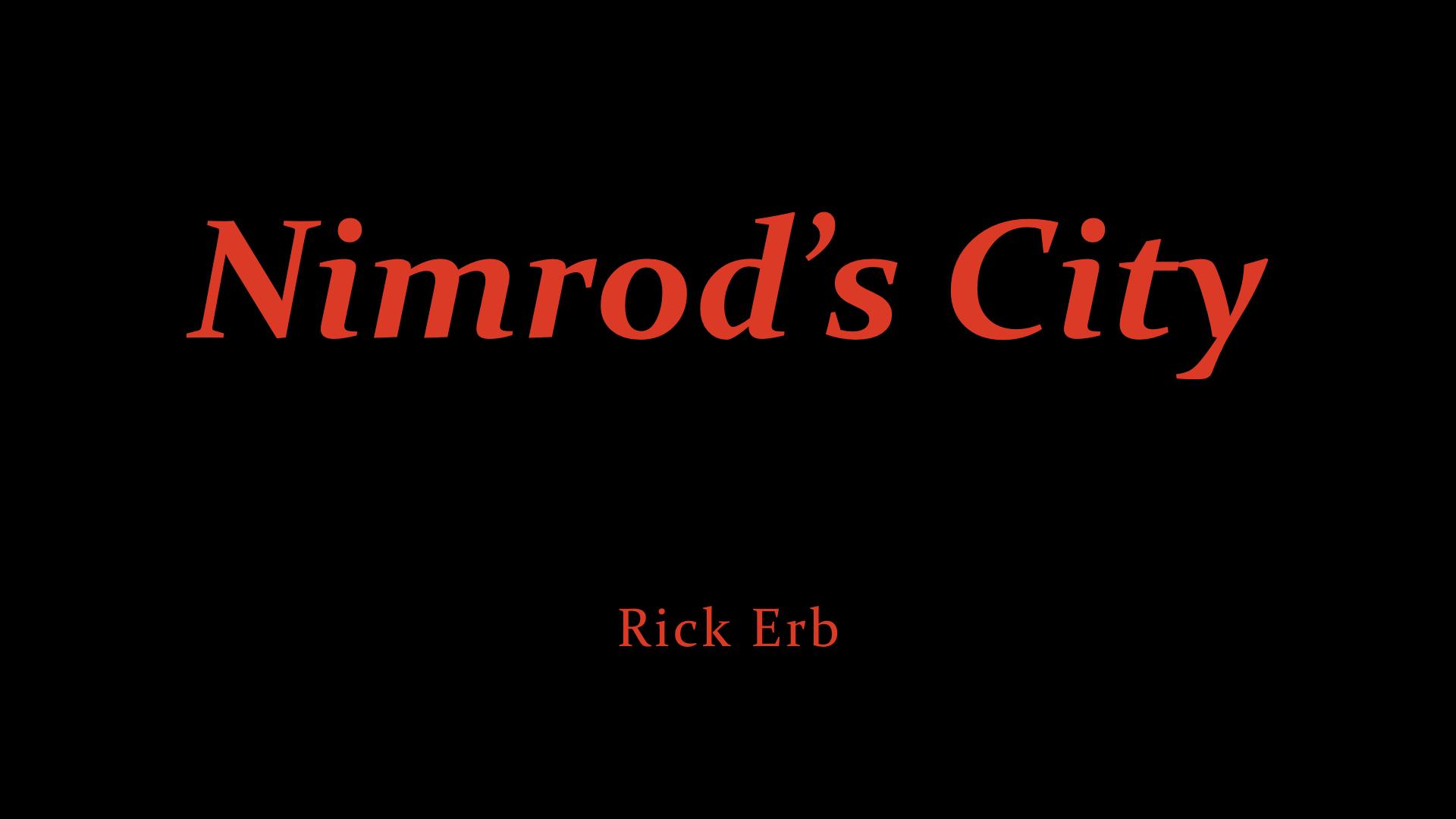 Rick Erb - Nimrod's City.jpeg