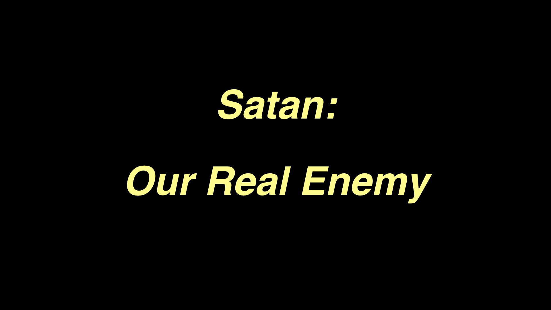 Satan Our Enemy WIDE.001.jpeg