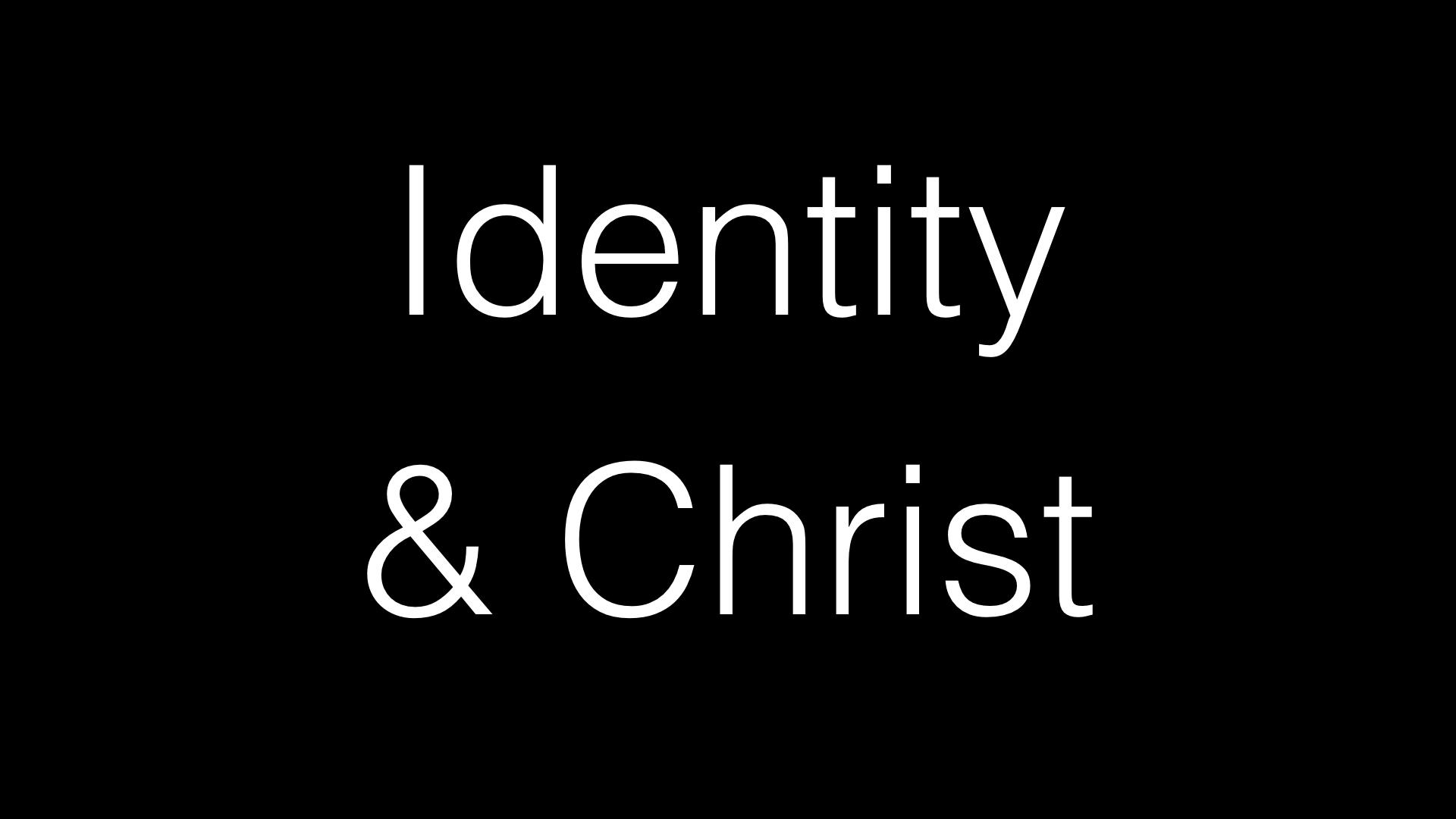 Identity And Christ WIDE.001.jpeg