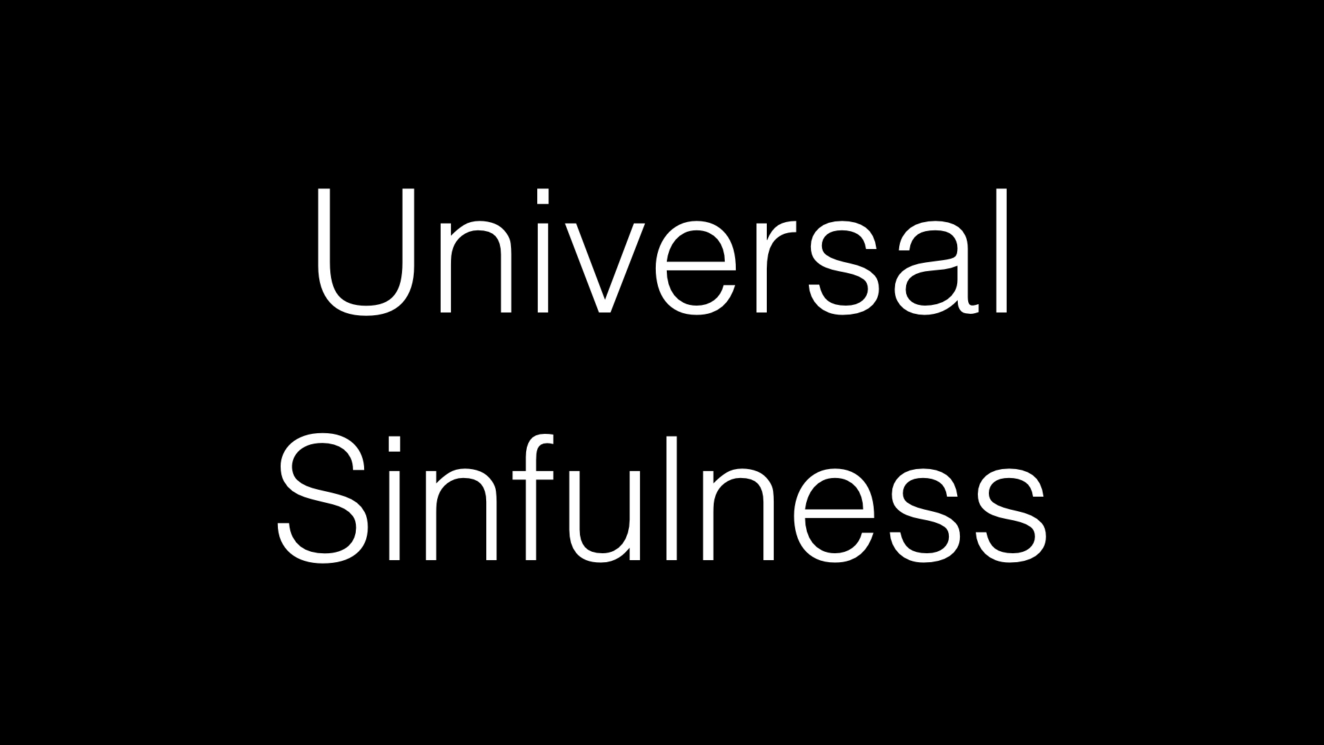 Universal Sinfulness WIDE.001.jpeg