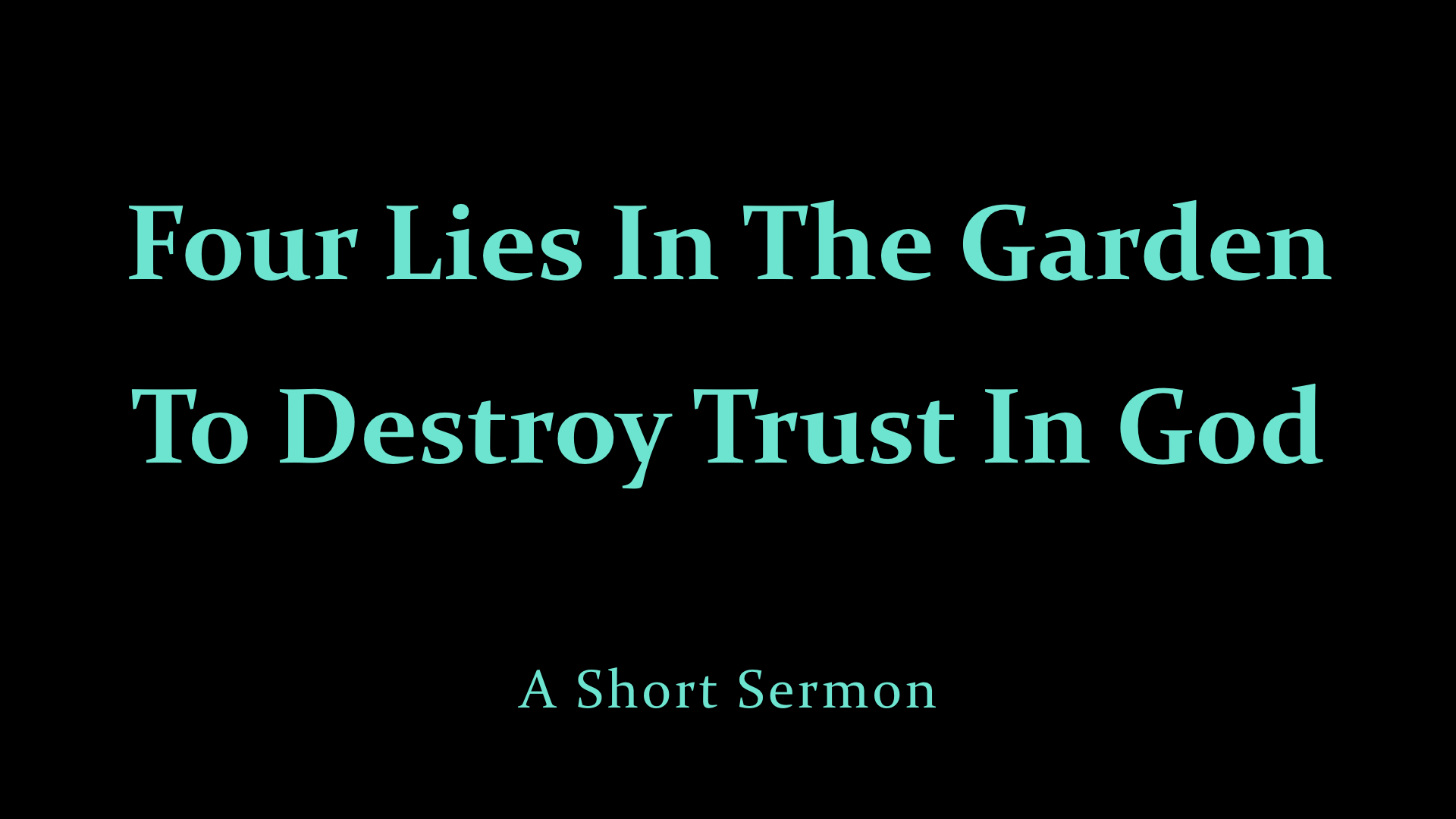 Four Lies In The Garden To Destroy Trust In God.001.jpeg