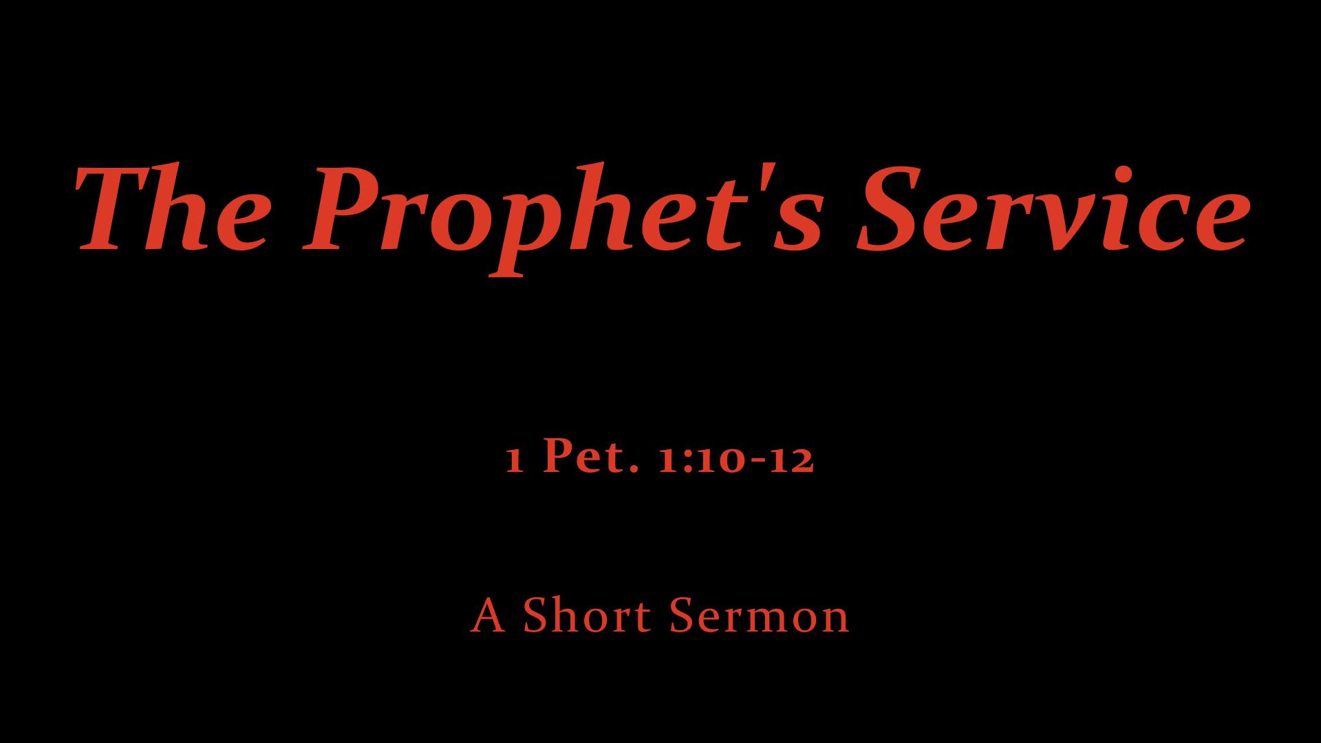 1 Pet. 1;10-12 The Prophet's Service.jpeg