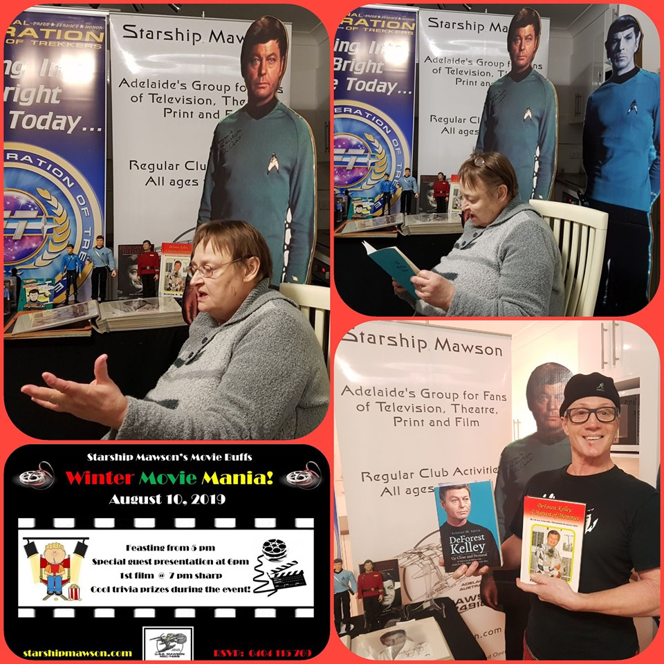 Our August 10 annual winter movie mania was an absolute hoot!  Thanks to all Starship Mawson Crew that attended our annual Winter Movie Mania on Saturday night!  The theme of the event was De Day as we celebrated the career of Star Trek's Dr McCoy; DeForest Kelley.  Our featured guest speaker; Anne Richardson, presented a most informative keynote about DeForest Kelley which enjoyed a most active Q&A session post presentation.  Kris Smith's books and Terry Lee Rioux's biograpghy about DeForest Kelley were also presented and all titles are most recommended!