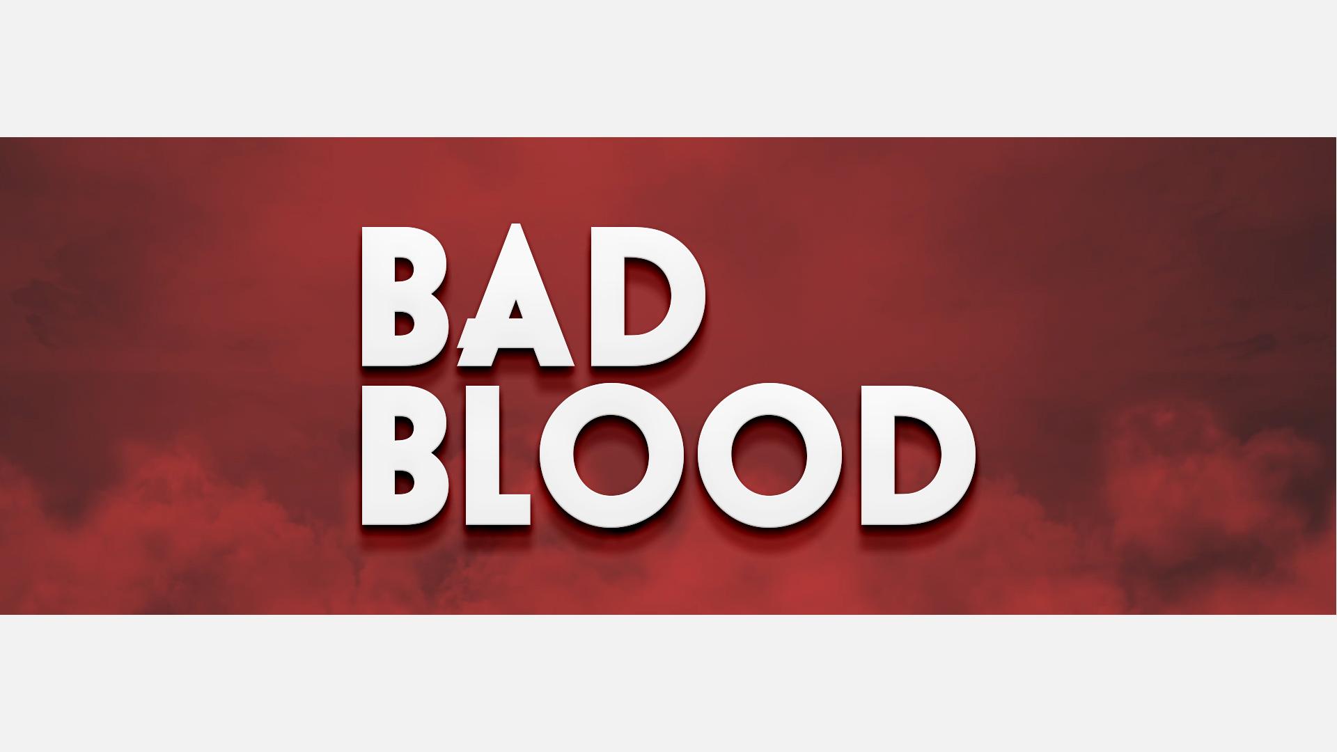Bad Blood Title.jpg