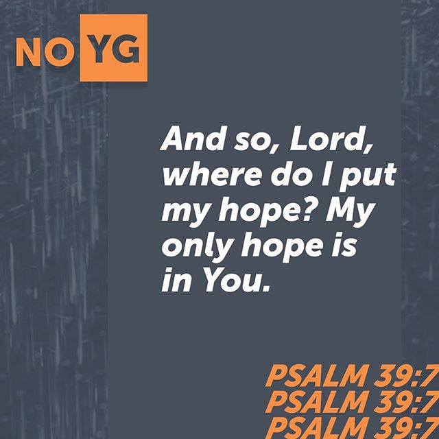 Dorian's coming but we're not worried...we serve a God that can calm a storm with just a word. Our hope is in Him. | PSALM 39 |