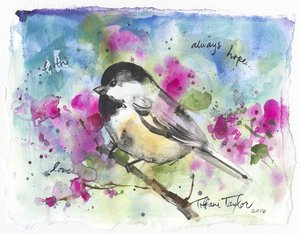 Chickadee: Faith, Always Hope 11x7.5