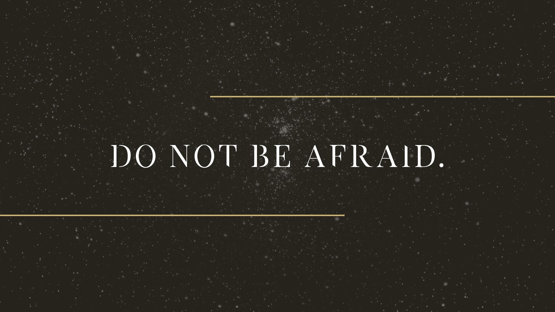 Do Not Be Afraid 16-9.jpg