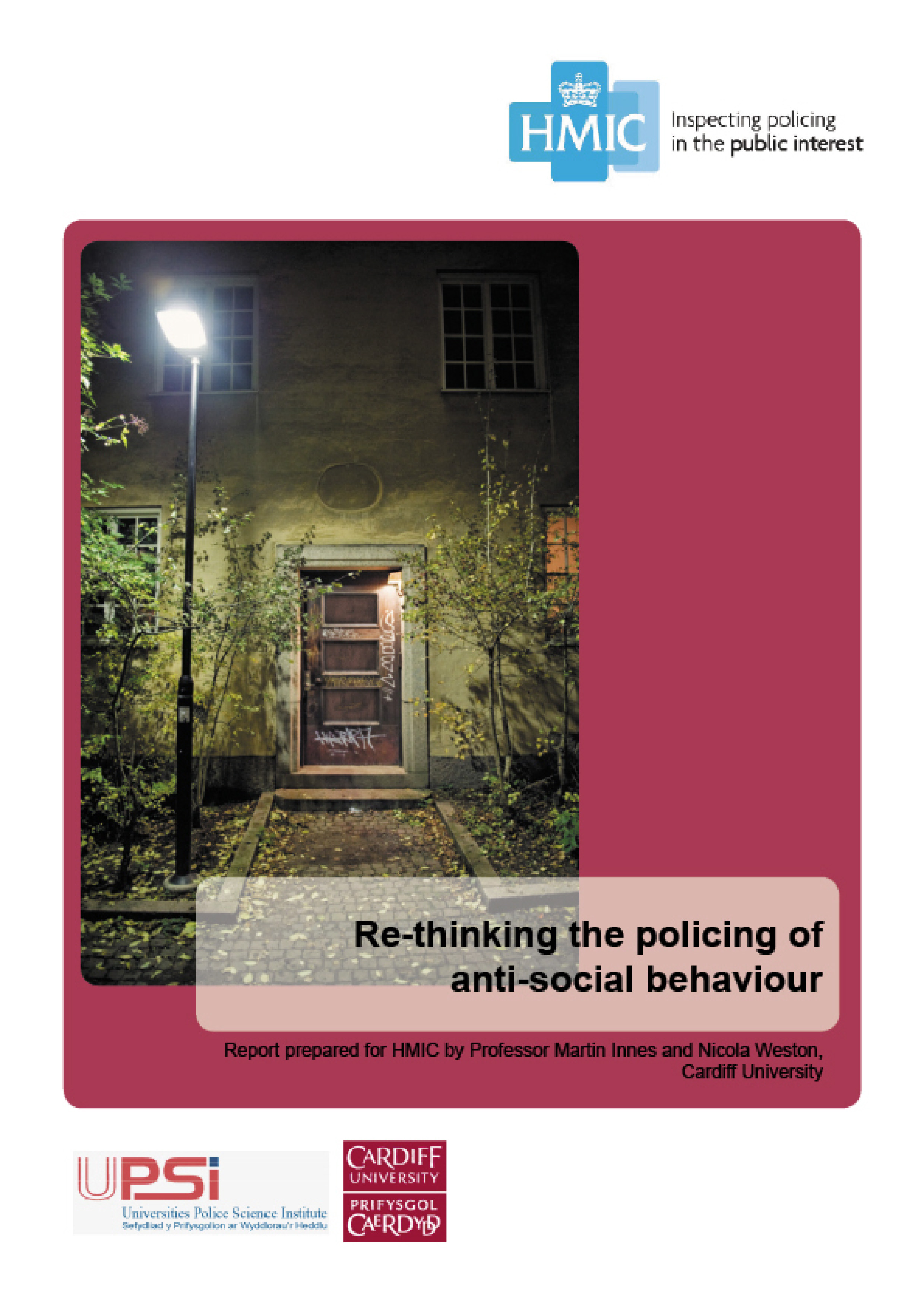 Re-thinking the Policing of Anti-social Behaviour. A Report to HMIC