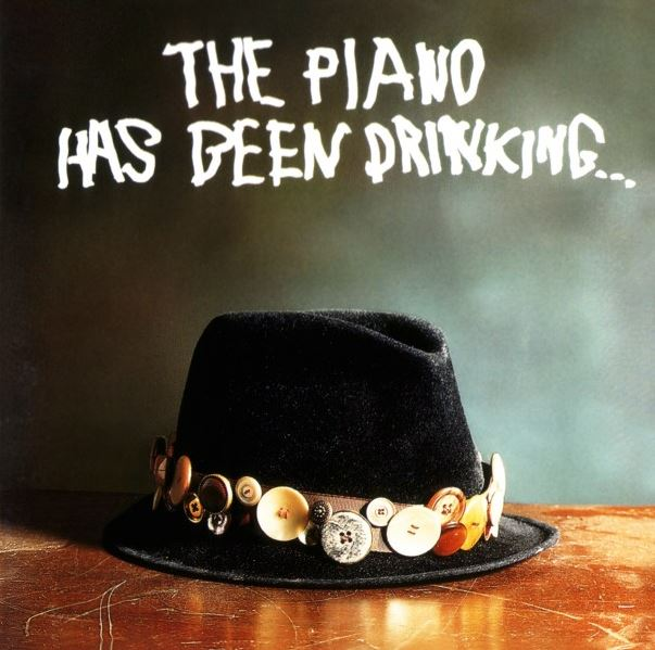 The Piano Has Been Drinking