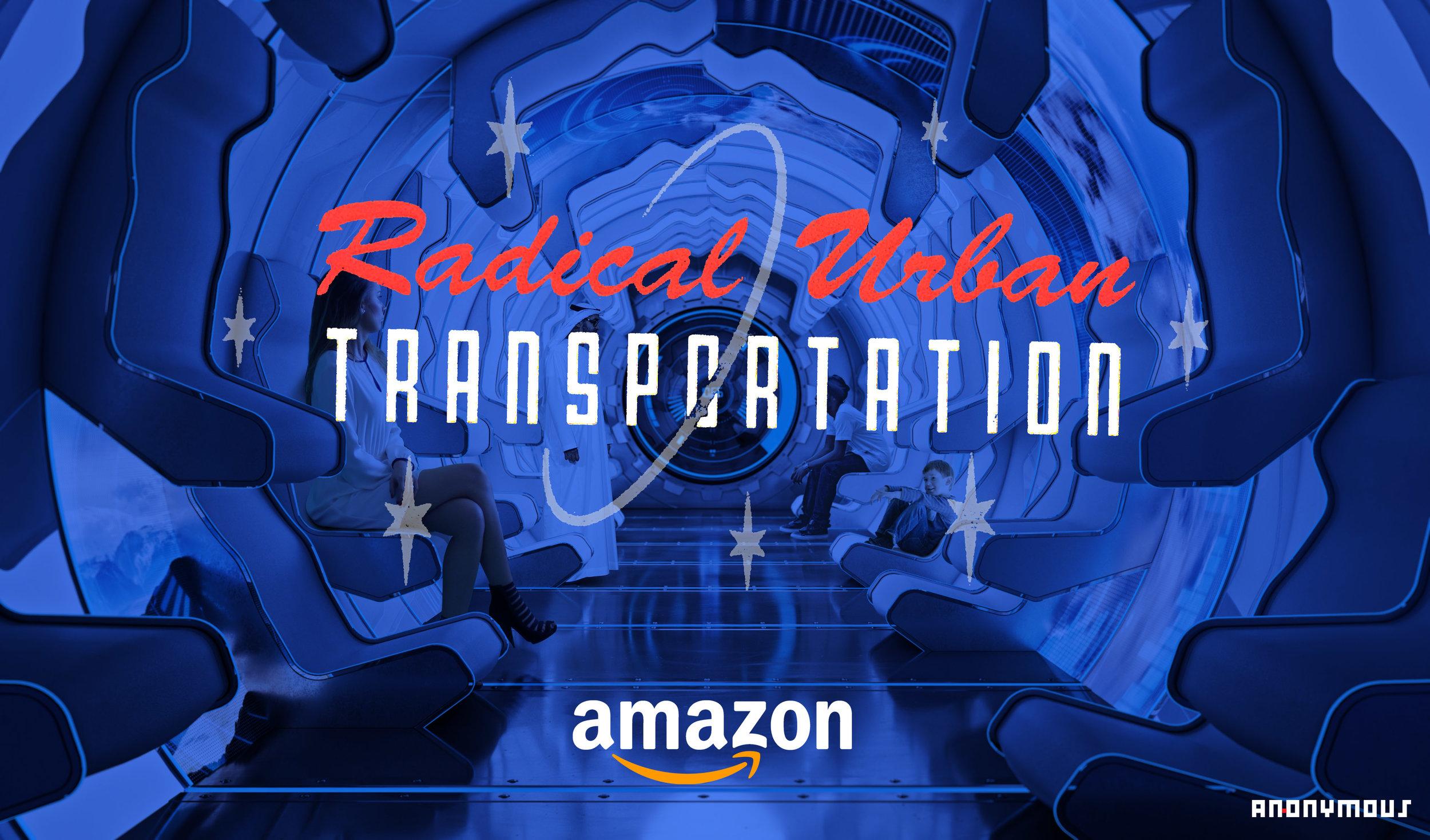 AMAZON_RADICAL URBAN TRANSPORATION_IMAN ANSARI_MARTA NOWAK