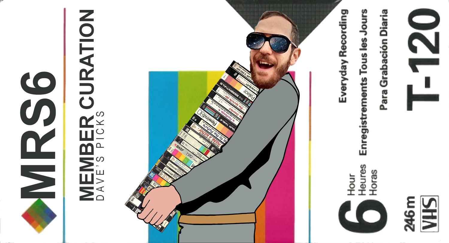 MRS member curation-VHS DAVE PICKS COMBINED.png
