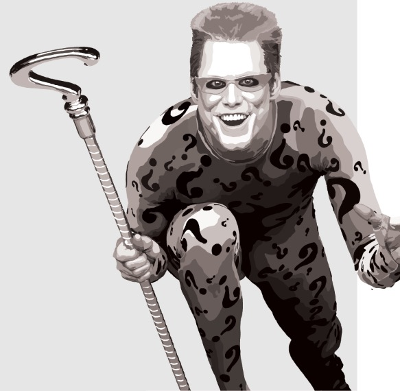 THE RIDDLER, FROM ONE OF TWO BATMAN MOVIES WE'D ALL LIKE TO FORGET.
