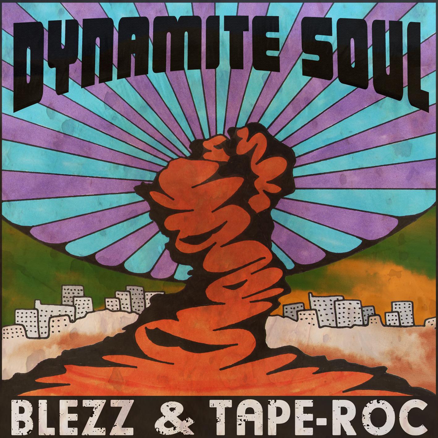DYNAMITE SOUL - BLEZZ & TAPE-ROC