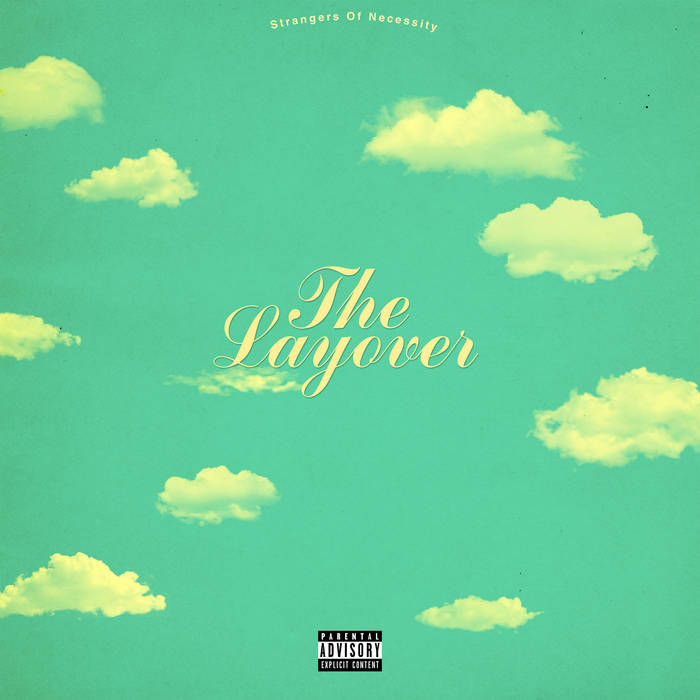 THE LAYOVER - STRANGERS OF NECESSITY