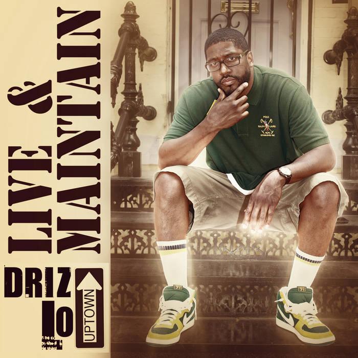 LIVE & MAINTAIN - DRIZ LO
