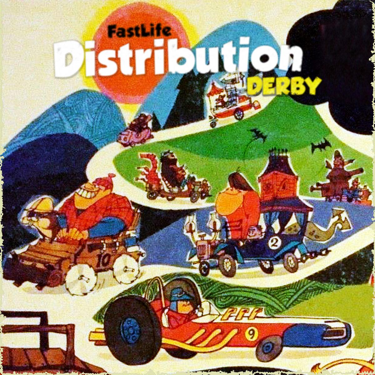 DISTRIBUTION DERBY - FASTLIFE