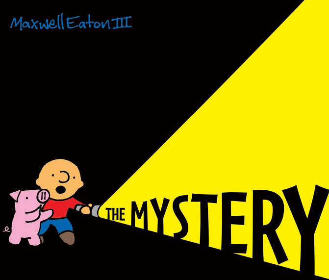 Maxwell Eaton III - The Adventures of Max and Pinky The Mystery.jpg