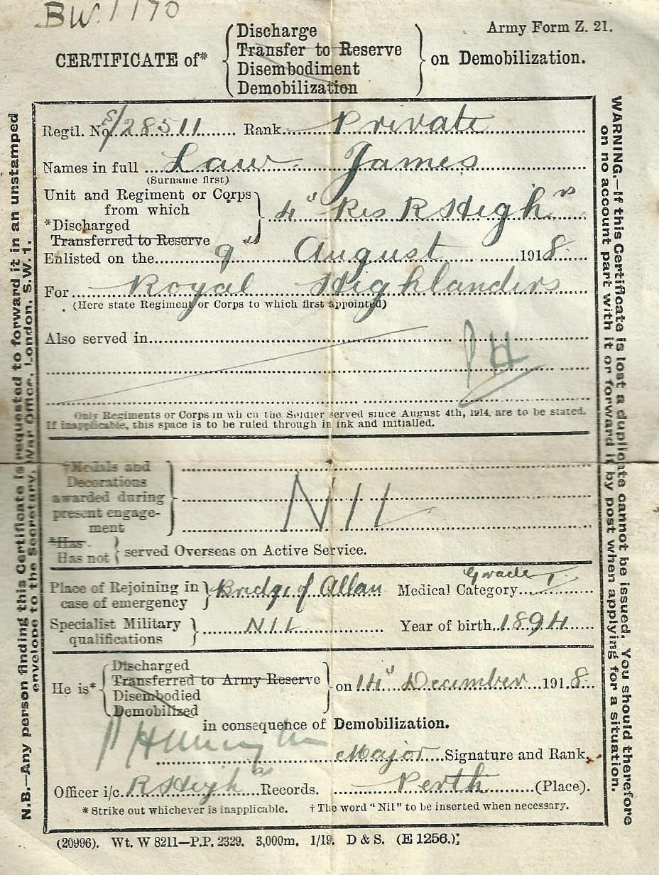 GF James (Knox) is now using  James Law  as seen on his Demobilization Certificate from the Royal Highlanders in  1918 . He enlisted on 9 August 1918 and was discharged 14 December 1918, a lucky, short stint as a 'Private' before the war was over.