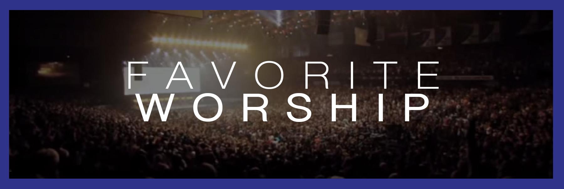 favorite worship.jpg