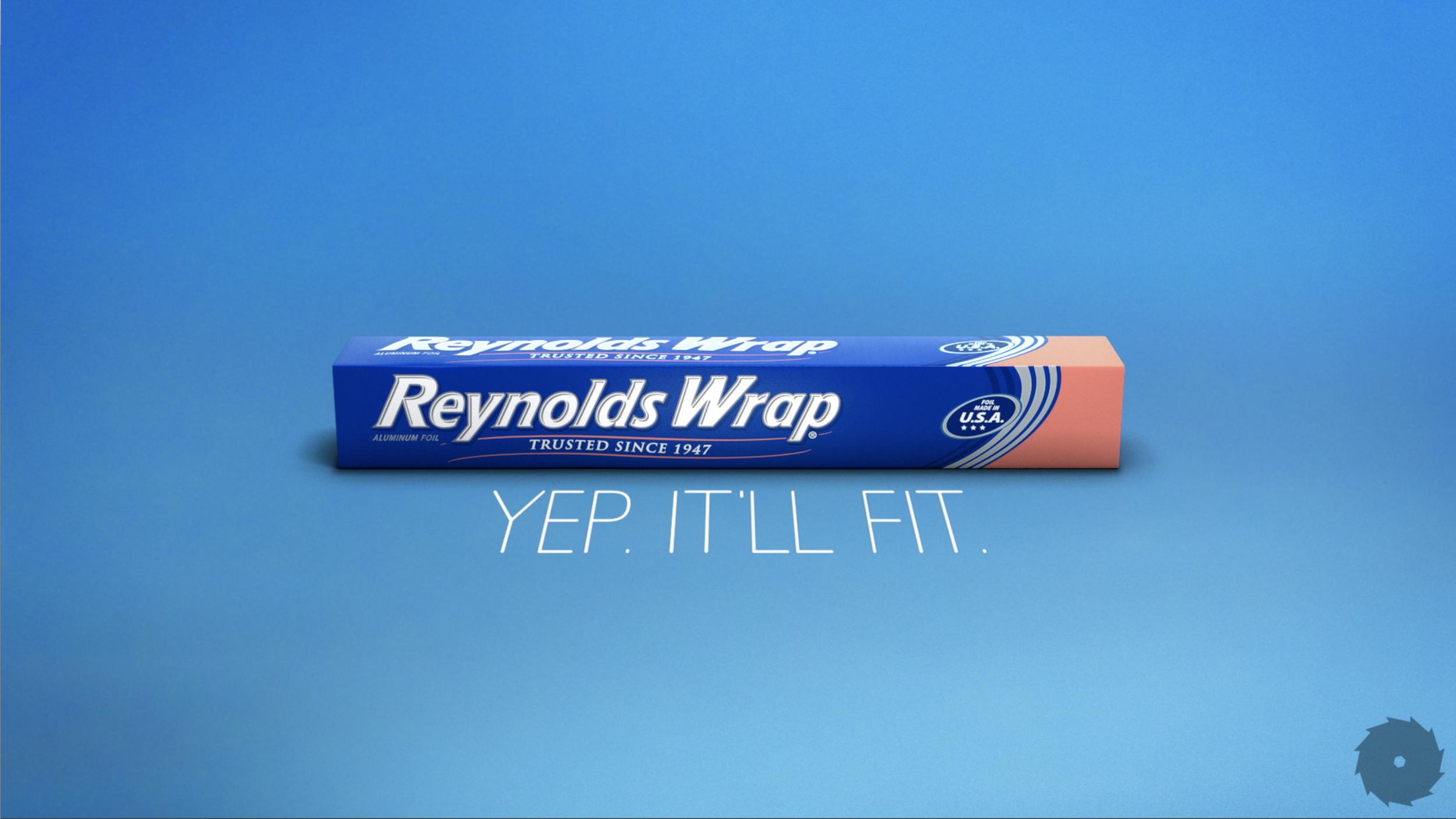 Reynolds Wrap - Yep It'll Fit