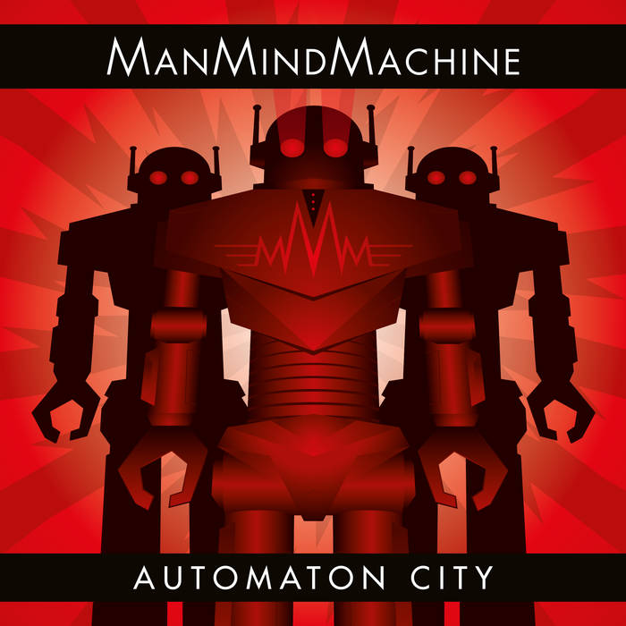 ManMindMachine - Automaton City