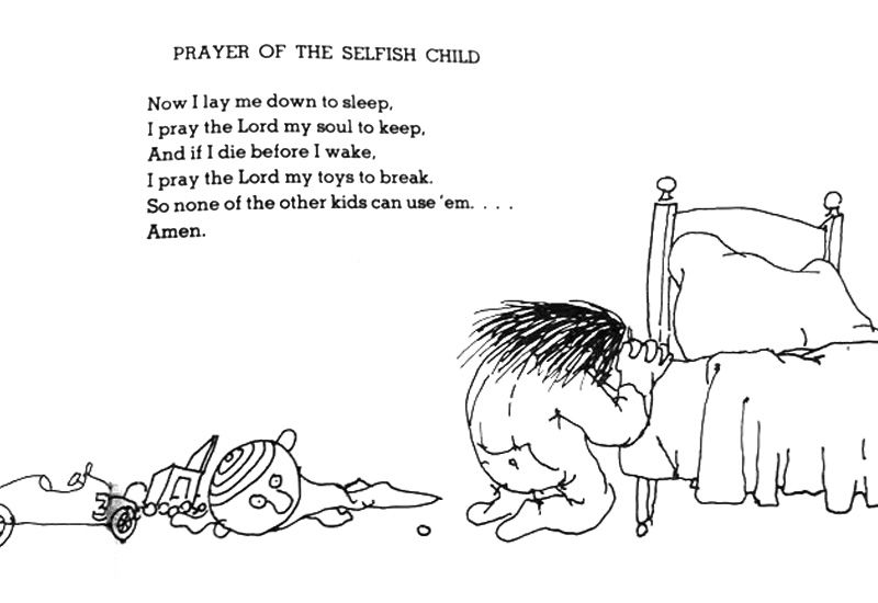 Poem and illustration by Shel Silverstein, from the book  A Light in the Attic