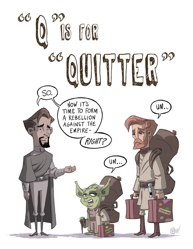 q_is_for_quitter_by_otisframpton-d7kzuzc.jpg