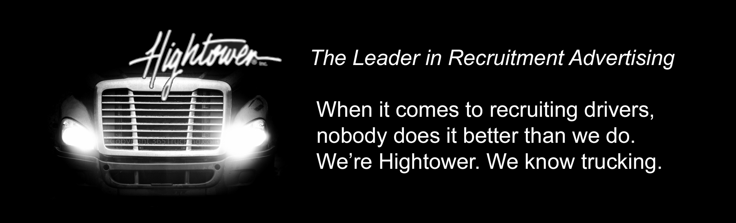 """With over 25 years in the truck driver recruiting industry, The Hightower Agency is one of the best recruitment advertising agencies. Get it touch today for a free consultation."""" Link to: http://info.hightoweragency.com/free-consultation"""
