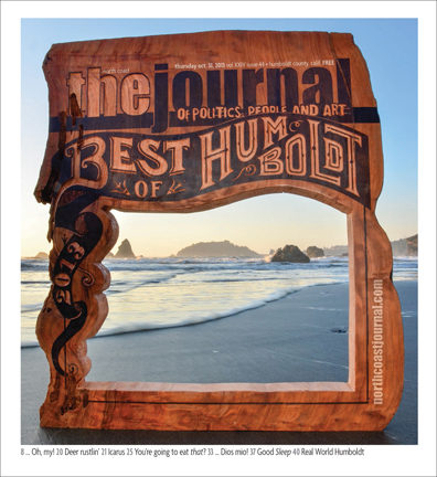 Oct. 30, 2013 cover of the  North Coast Journal . Hand lettered and illustrated, then carved into a giant redwood slab. Copyright 2013  North Coast Journal . All rights reserved.   Click here to see a video on the making of the carving.