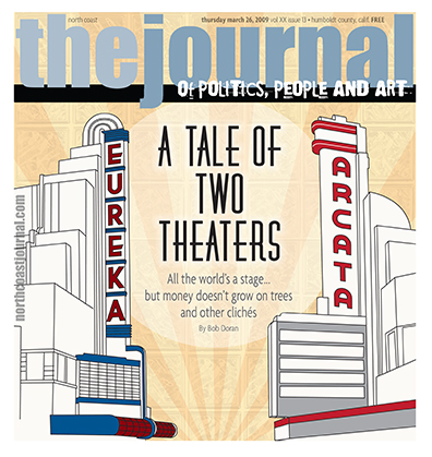 March 26, 2009 cover of the  North Coast Journal . Digital illustration of the two vintage single-screen theaters in Eureka and Arcata. Copyright 2009  North Coast Journal . All rights reserved.