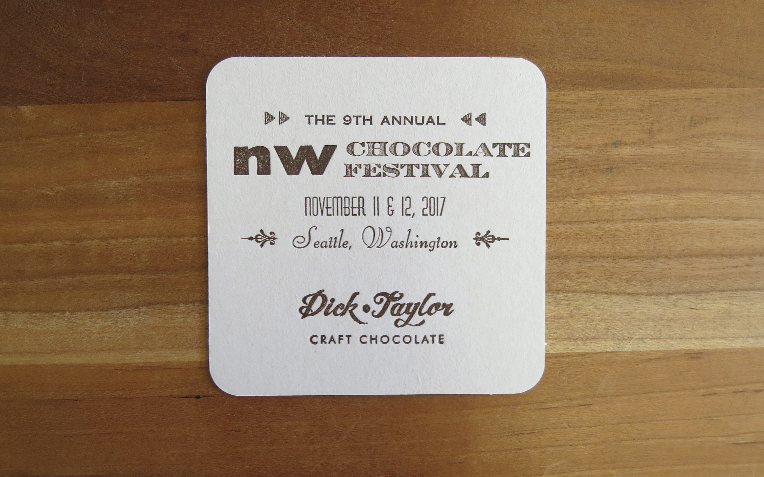 Coaster - Designed and handset by Lynn M. Jones for Dick Taylor Craft Chocolate. Printed by Northwest Chocolate Festival attendees on a small hand press in Dick Taylor's booth.
