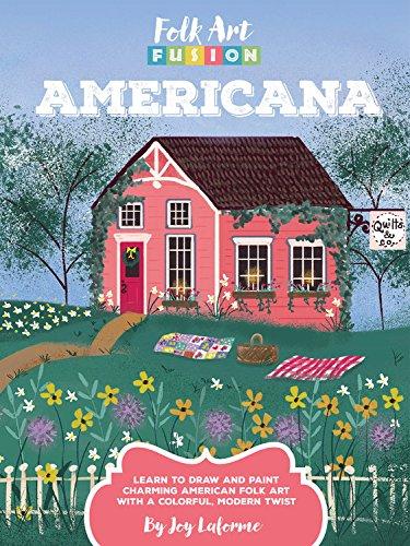 Folk Art Fusion: Americana by Joy Laforme