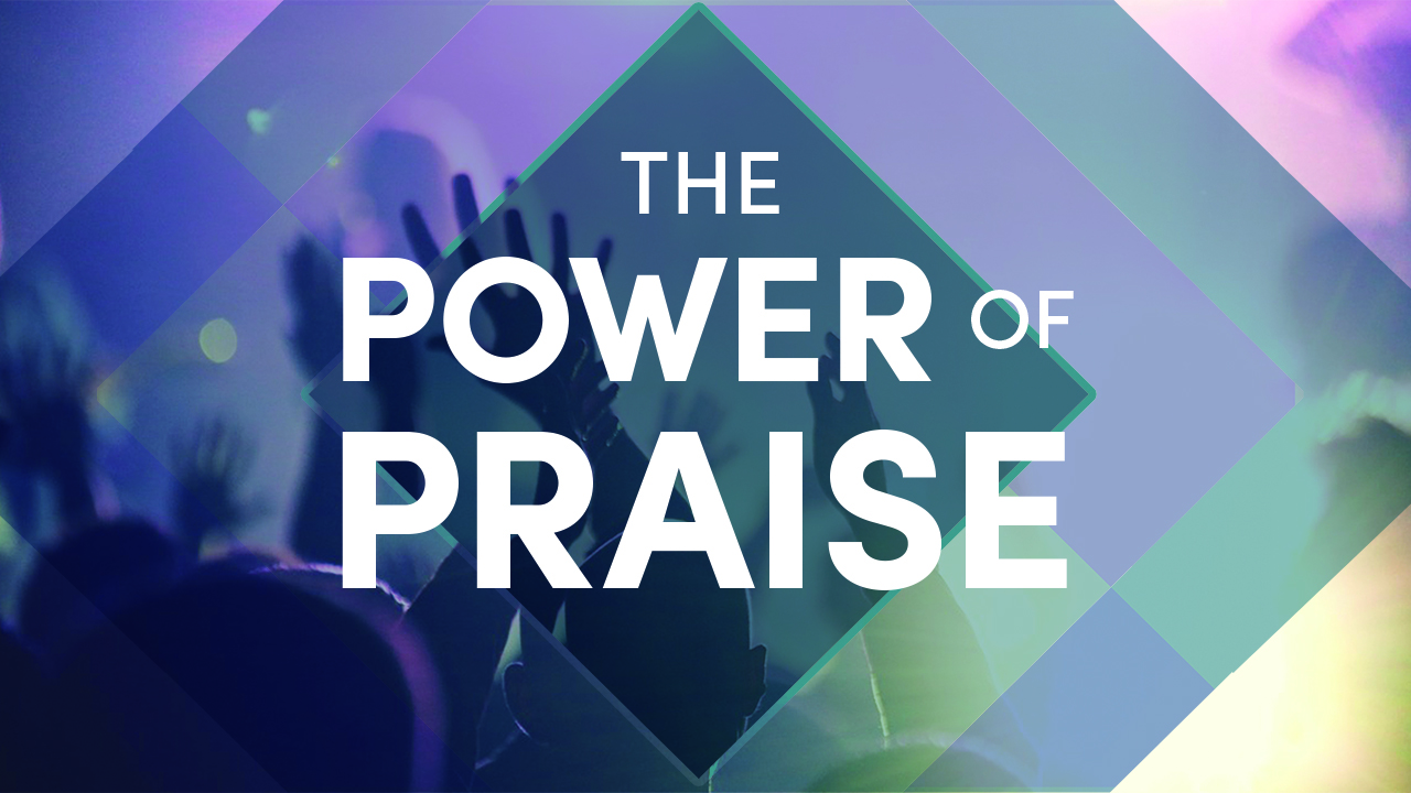 The Power of Praise 1280x720.jpg