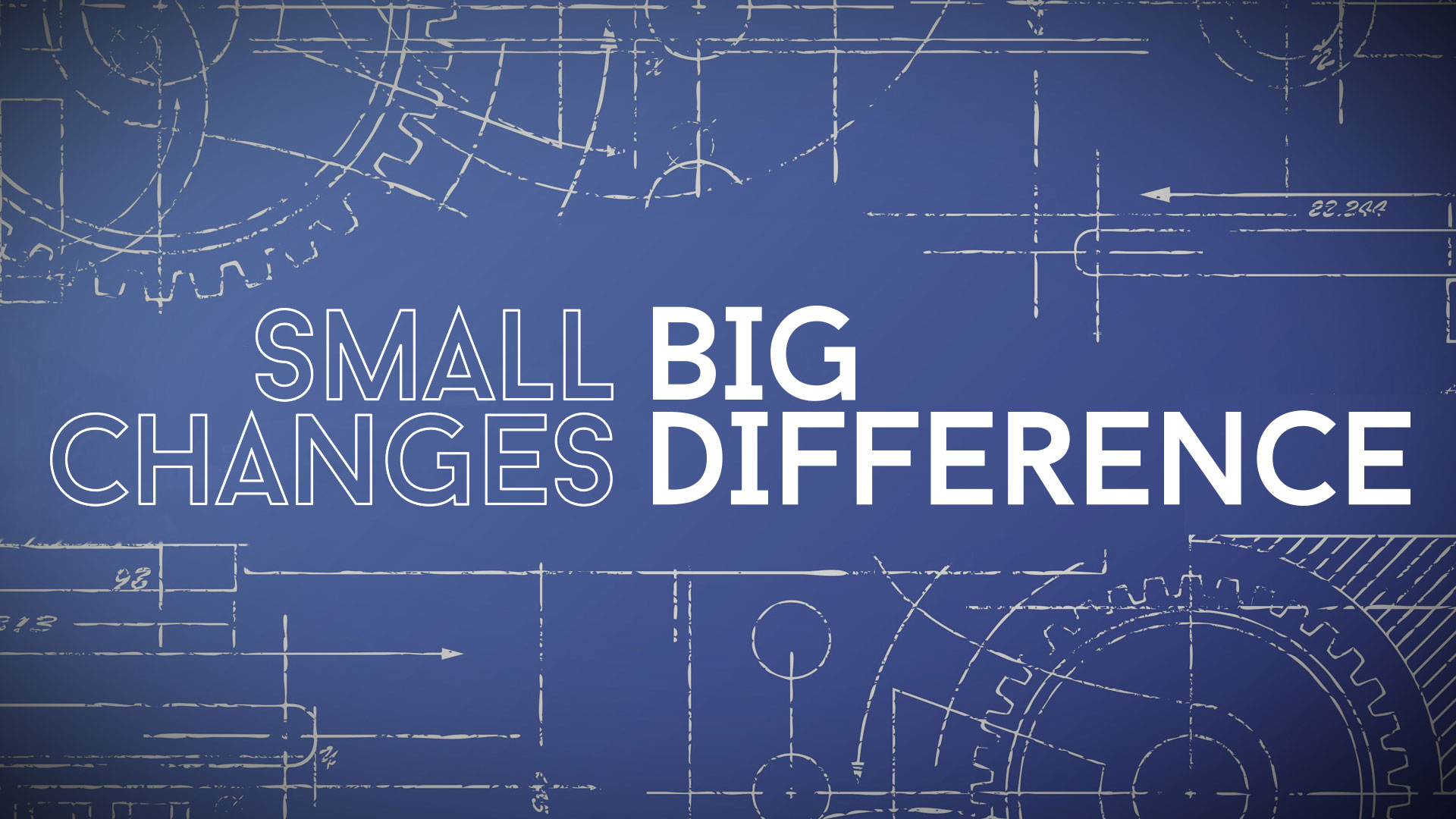 Small Changes Big Difference.jpg