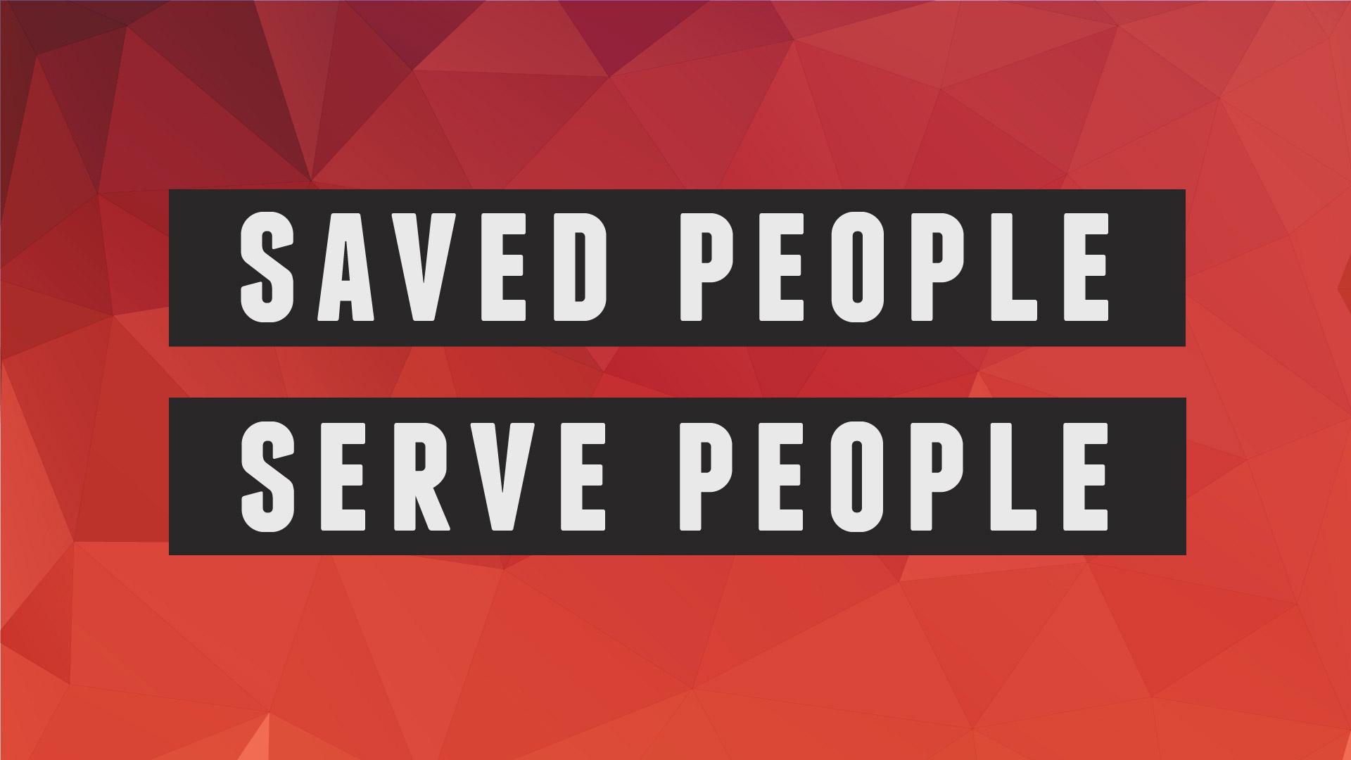 Saved People Serve People-01.jpg