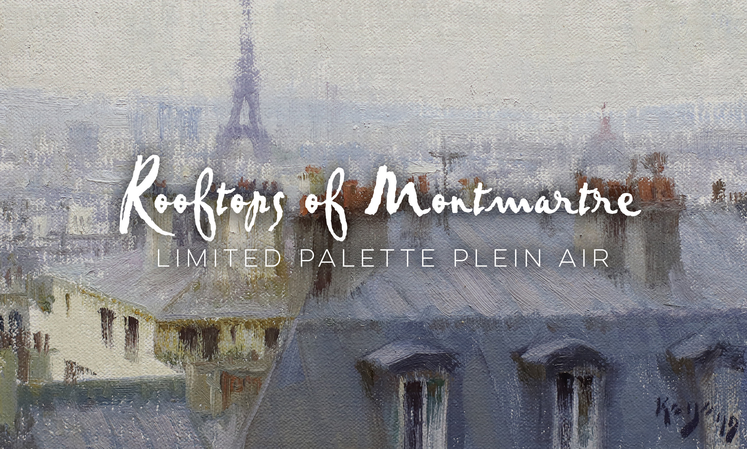 Rooftops of Montmartre - Limited Palette Plein AirDOWNLOAD HERE