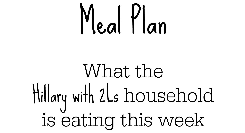 hillarywith2Ls_mealplan