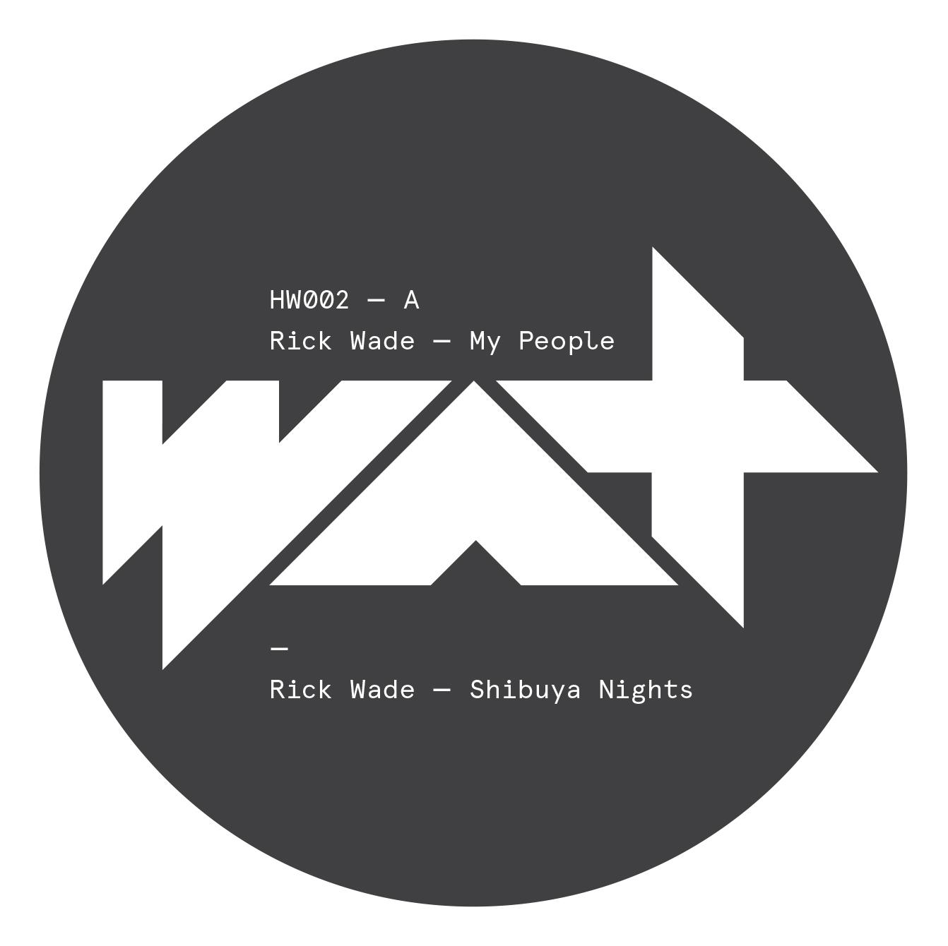 Rick Wade - My People [HW002]