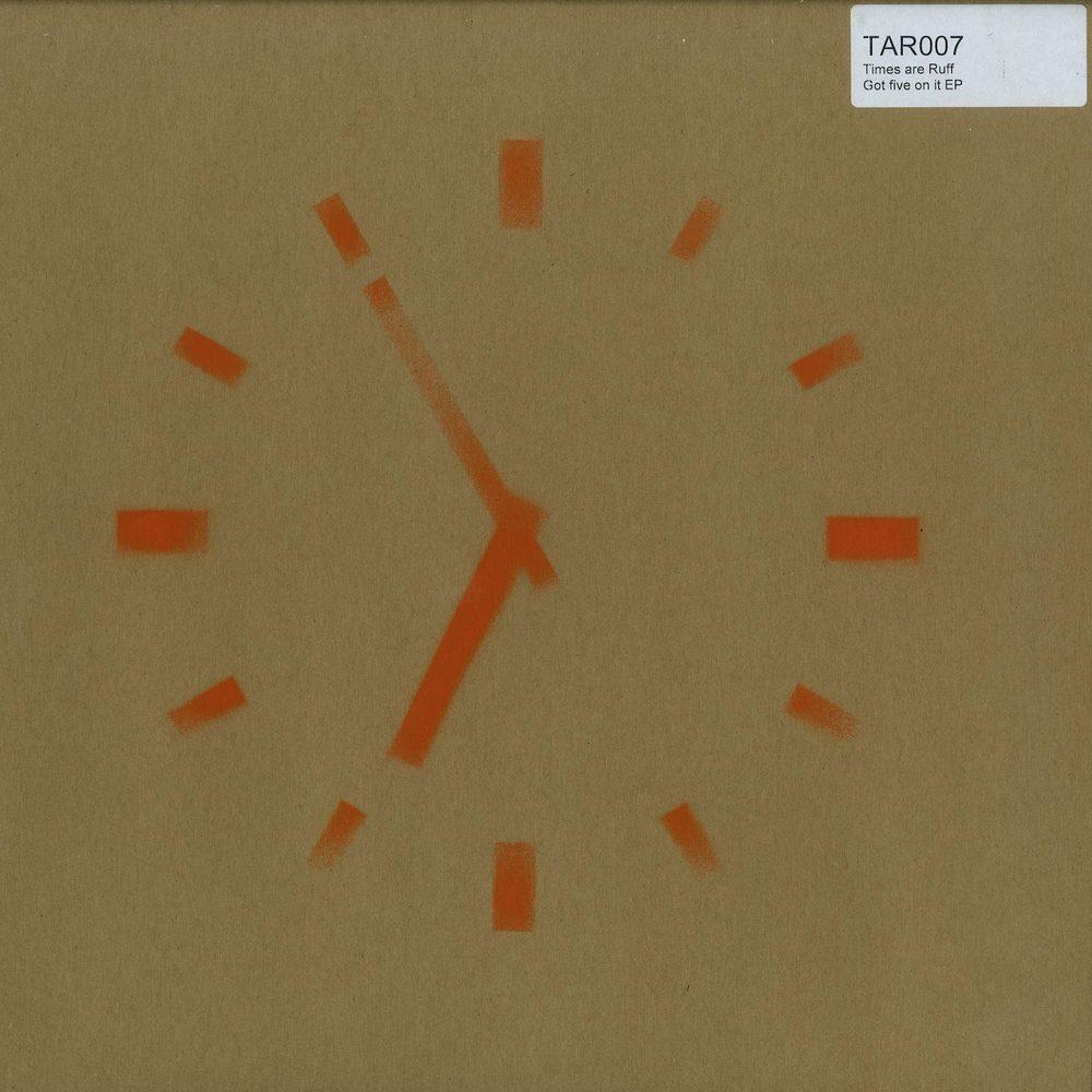 Times Are Ruff - Got Five On It [TAR007]