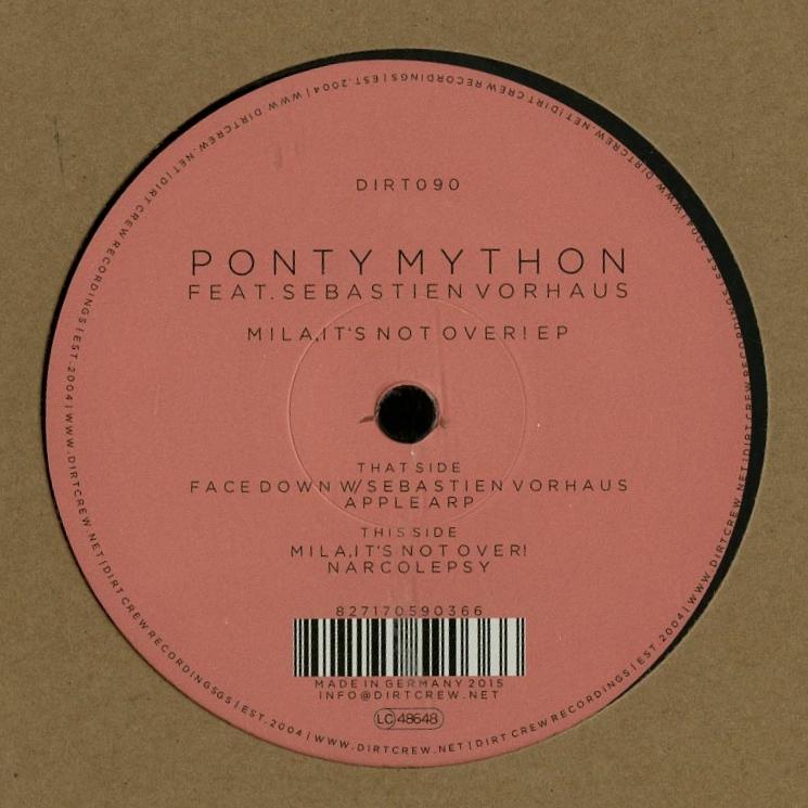 Ponty Mython Feat. Sebastien Vorhaus - Mila, It's Not Over EP [DIRT090]