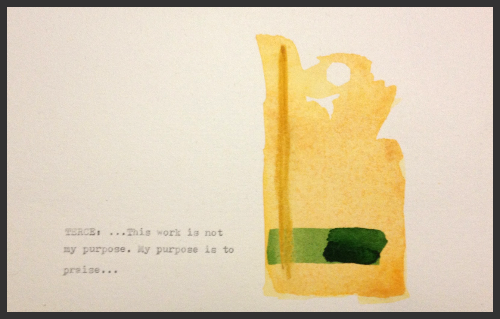 TERCE: ...This work is not my purpose. My purpose is to praise...