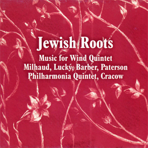Philharmonia Quintet (Poland) - Jewish Roots: Music for Wind Quintet