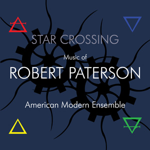 Star Crossing: Music of Robert Paterson
