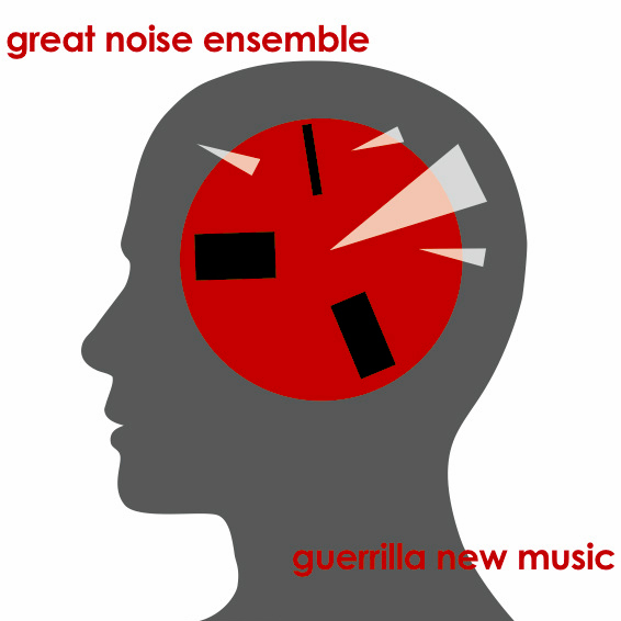 Great Noise Ensemble - Guerrilla New Music