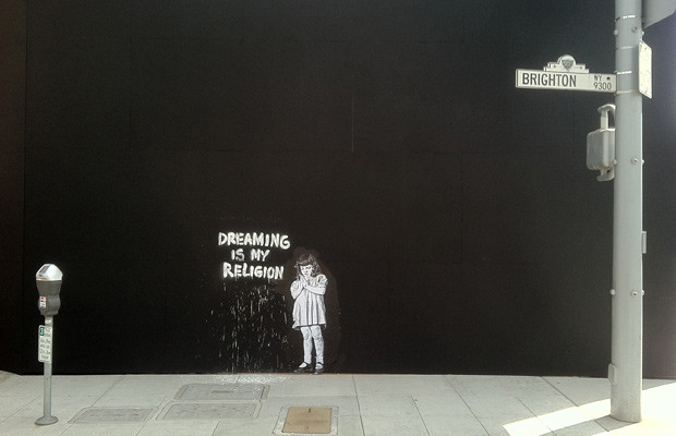 Dreaming is my religion.