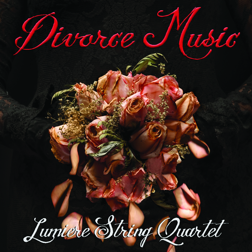Lumiere String Quartet - Divorce Music