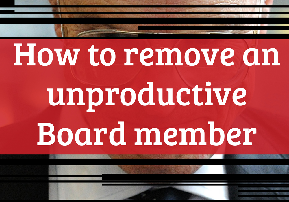 How to Remove an Unproductive Board Member