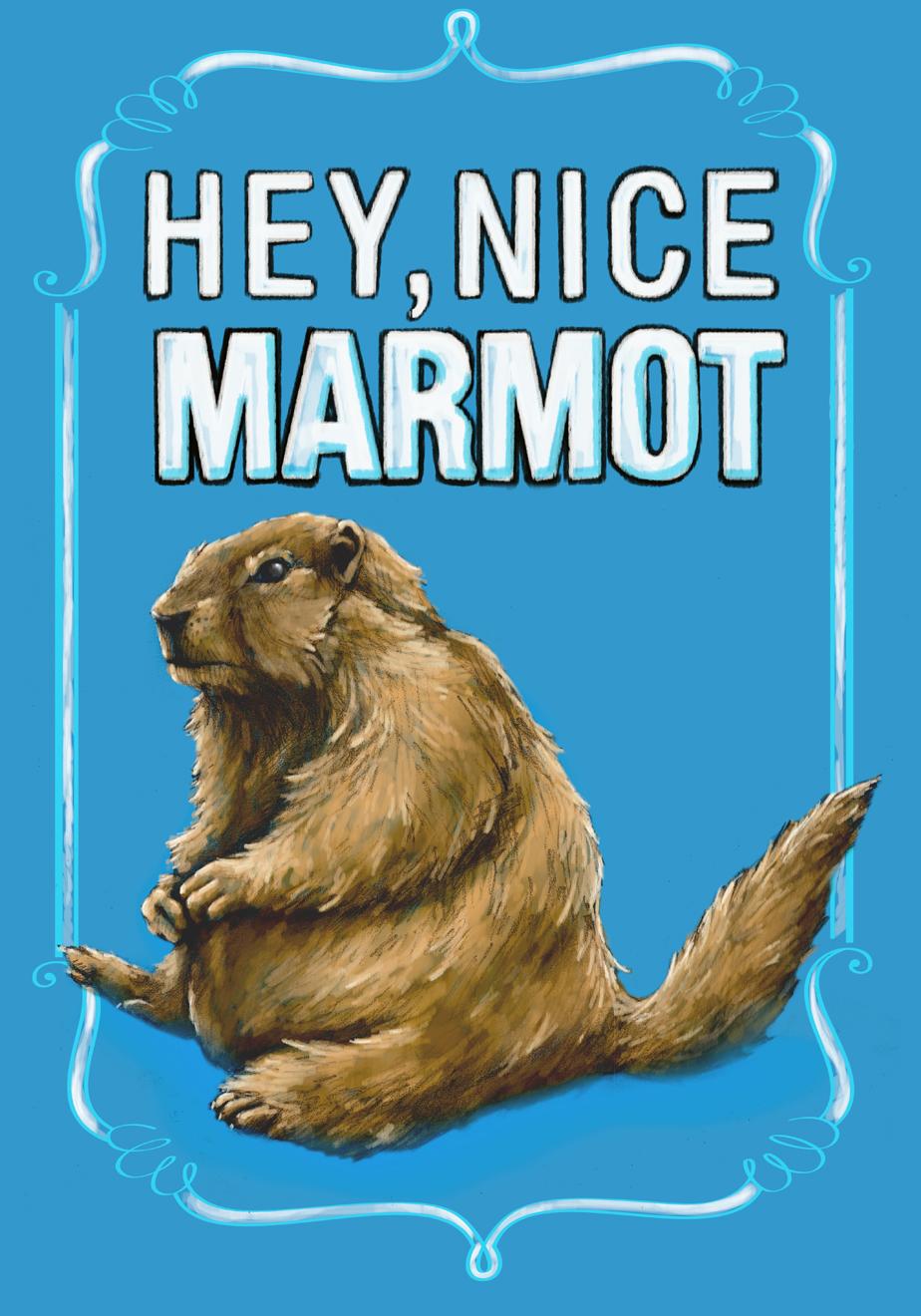 """Hey, nice marmot"" from The Big Lebowski"