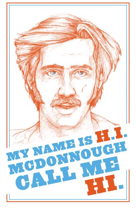 """Call me Hi"" Herbert I. McDonnough from Raising Arizona"